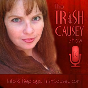 The Trish Causey Show with ArousedWoman Trish Causey - 2013