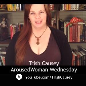 YouTube - Trish Causey: ArousedWwoman Wednesday, 02-04-2015