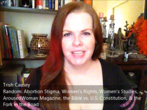 Random: Abortion, Women's Rights, ArousedWoman Mag, Bible vs US Constitution, & more