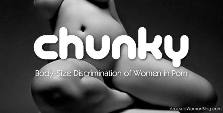 Chunky: Body-Size Discrimination of Women in Porn