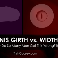 Penis Girth vs. Width (Why Do So Many Men Get This Wrong?!)