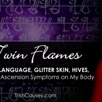 TWIN FLAMES: Light Language, Glitter Skin, Hives, & Other Ascension Symptoms on My Body
