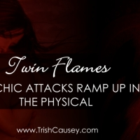 Twin Flames: Psychic Attacks Ramp Up in the Physical
